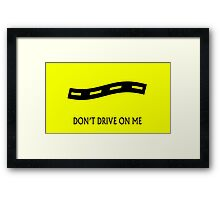 dont drive on me Framed Print