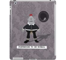 pretending to be normal - max iPad Case/Skin