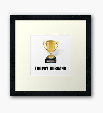 Trophy Husband Framed Print