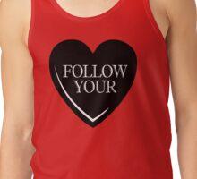 FOLLOW YOUR HEART Tank Top