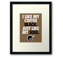 COFFEE BLACK SOUL Framed Print