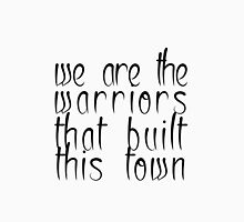 We are the warriors Unisex T-Shirt