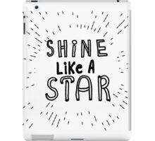 Shine like a star sketch iPad Case/Skin