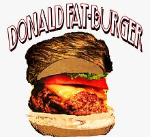 """The Donald Fat-Burger"" by Mike Pesseackey (crimsontideguy)"
