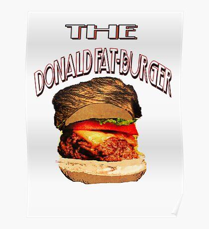 """""""The Donald Fat-Burger"""" Poster"""