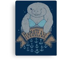 MANATEASE....so hawte! Canvas Print