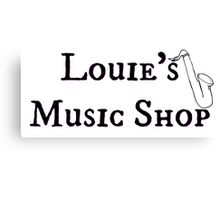 """Welcome To Night Vale """"Louie's Music Shop"""" Black Writing, White Background Canvas Print"""