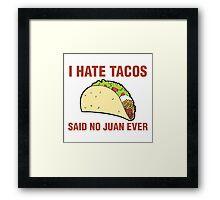 I hate tacos Framed Print