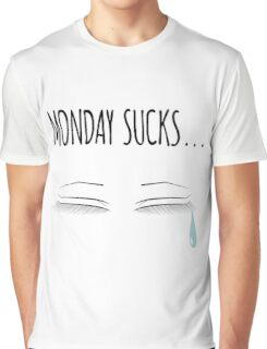 Monday Sucks! Graphic T-Shirt