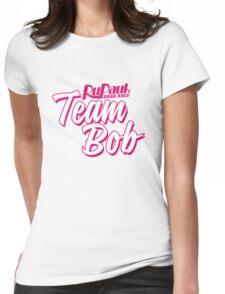 Team Bob - Bob The Drag Queen (RuPaul's Drag Race: Season 8) Womens Fitted T-Shirt