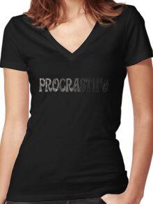 Procrastina... Women's Fitted V-Neck T-Shirt