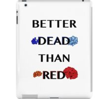 Better Dead Than Red iPad Case/Skin