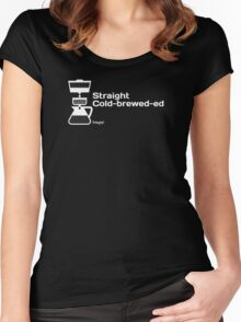 Straight Cold-brewed-ed Women's Fitted Scoop T-Shirt