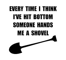 Bottom Shovel Photographic Print