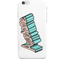 A-W-E-S-O-M-E-! iPhone Case/Skin
