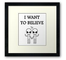 I want to believe. Framed Print