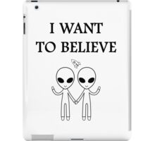 I want to believe. iPad Case/Skin