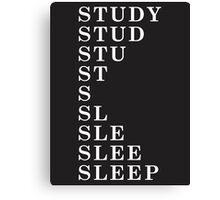 Sleep > Study Canvas Print