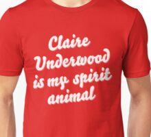 Claire Underwood is my spirit animal (white font) Unisex T-Shirt