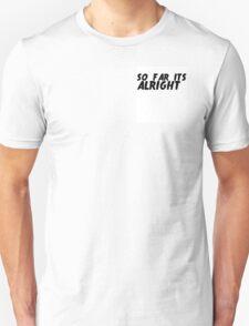 THE 1975 // SO FAR (IT'S ALRIGHT) Unisex T-Shirt