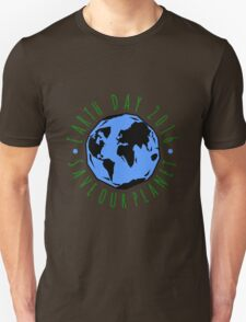 Save Our Planet Earth Day Unisex T-Shirt