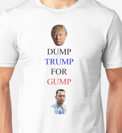 Dump Trump for Gump Unisex T-Shirt