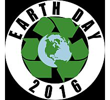 Earth Day Recycle 2016 Photographic Print
