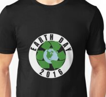 Earth Day Recycle 2016 Unisex T-Shirt