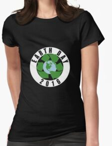 Earth Day Recycle 2016 Womens Fitted T-Shirt
