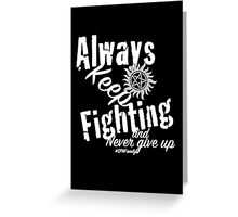 Always Keep Fighting Greeting Card