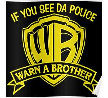 If you see da Police, Warn a Brother Poster
