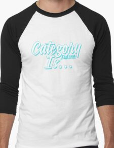 """Category Is..."" Men's Baseball ¾ T-Shirt"