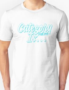 """Category Is..."" Unisex T-Shirt"