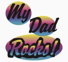 My Dad Rocks  Baby Tee