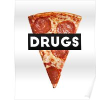 Drugs = Pizza Poster