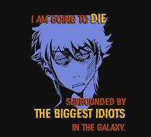 Quotes and quips - biggest idiots Unisex T-Shirt