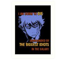 Quotes and quips - biggest idiots Art Print