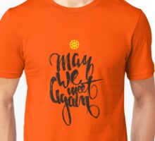The 100: May we meet again Unisex T-Shirt