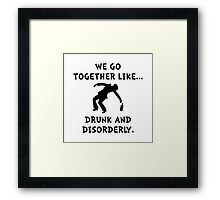 Drunk And Disorderly Framed Print