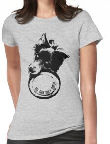 NO TAKE. ONLY THROW. (Border Collie) Womens Fitted T-Shirt