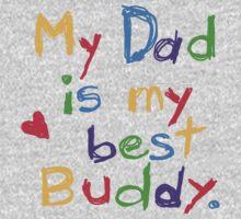 My Dad is my Best Buddy Kids Tee