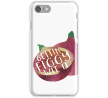 Gettin Figgy Wit It iPhone Case/Skin