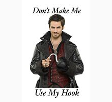 Don't Make Me Use My Hook Unisex T-Shirt