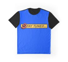 Stay tuned... Graphic T-Shirt