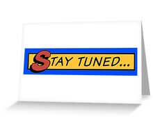 Stay tuned... Greeting Card