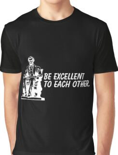 be excellent Graphic T-Shirt