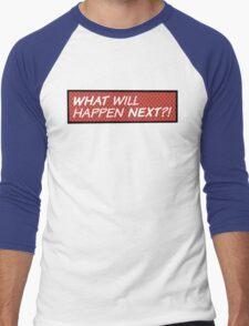 What will happen next? Men's Baseball ¾ T-Shirt