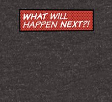 What will happen next? Women's Relaxed Fit T-Shirt