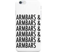 Armbars & Armbars & Armbars iPhone Case/Skin