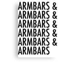 Armbars & Armbars & Armbars Canvas Print